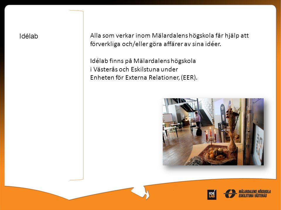 Idélab Alla som verkar inom Mälardalens högskola får hjälp att förverkliga och/eller göra affärer av sina idéer.
