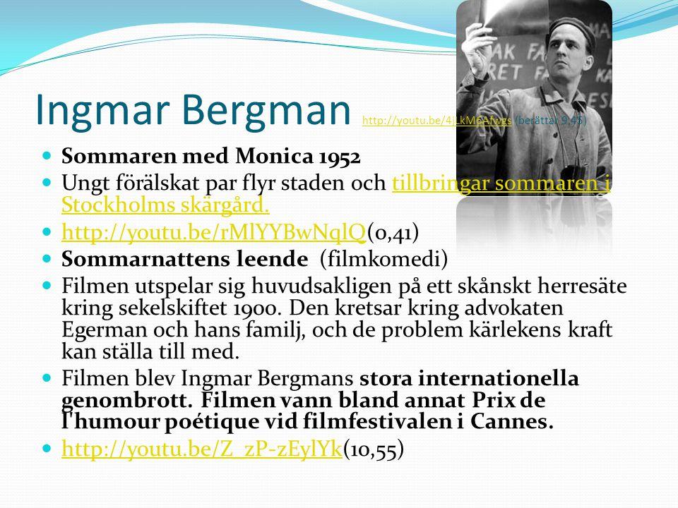 Ingmar Bergman http://youtu.be/4jLkM6Afwgs (berättar 9,45)