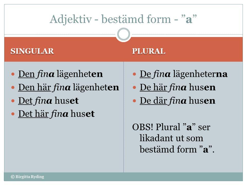 Adjektiv - bestämd form - a