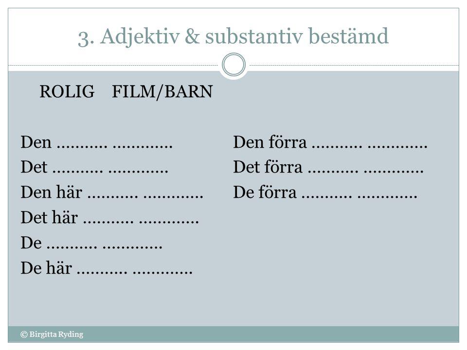 3. Adjektiv & substantiv bestämd
