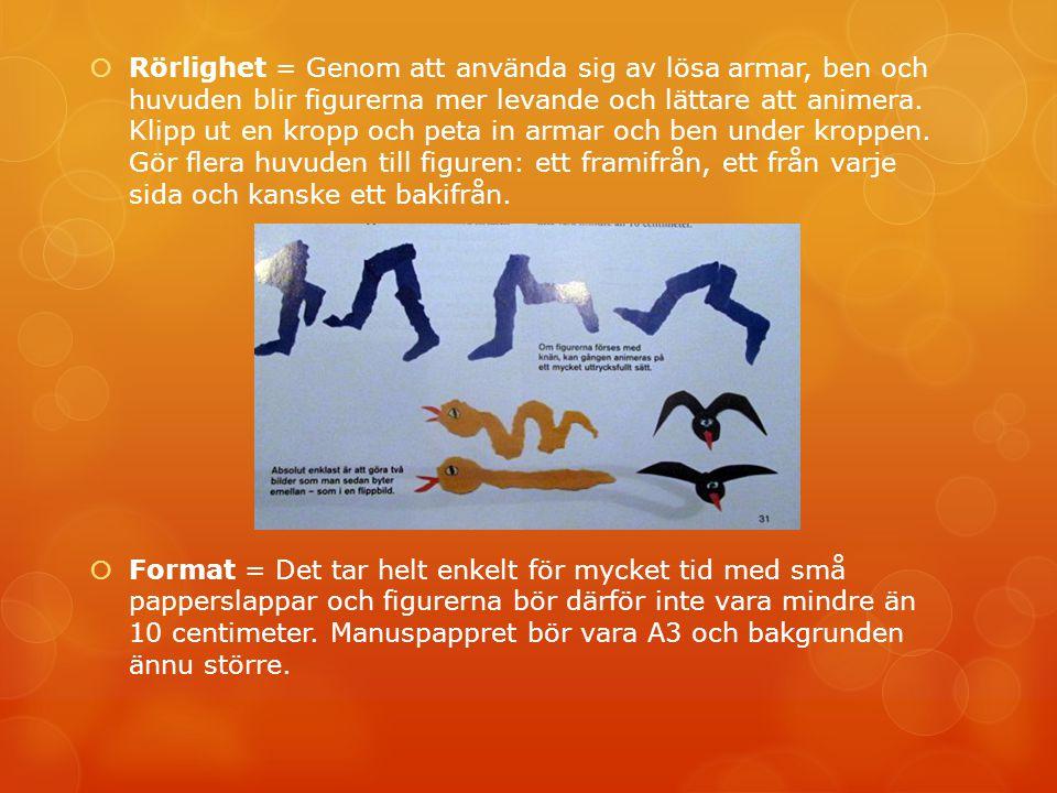 Rörlighet = Genom att använda sig av lösa armar, ben och huvuden blir figurerna mer levande och lättare att animera. Klipp ut en kropp och peta in armar och ben under kroppen. Gör flera huvuden till figuren: ett framifrån, ett från varje sida och kanske ett bakifrån.
