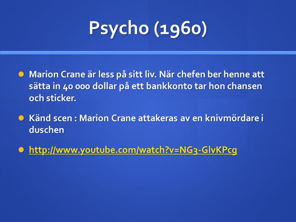 Psycho (1960) Marion Crane är less på sitt liv. När chefen ber henne att sätta in 40 000 dollar på ett bankkonto tar hon chansen och sticker.
