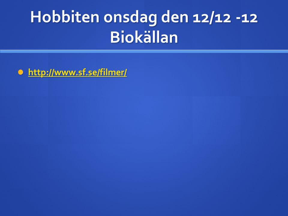 Hobbiten onsdag den 12/12 -12 Biokällan