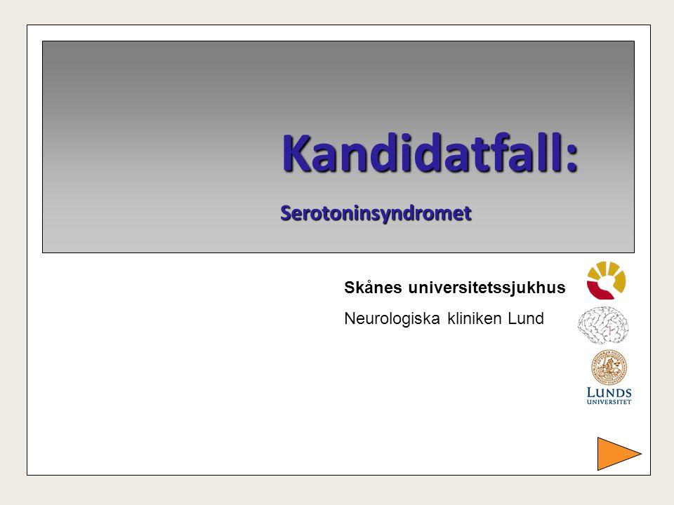 Kandidatfall: Serotoninsyndromet Skånes universitetssjukhus