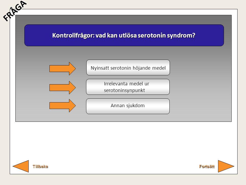 Kontrollfrågor: vad kan utlösa serotonin syndrom