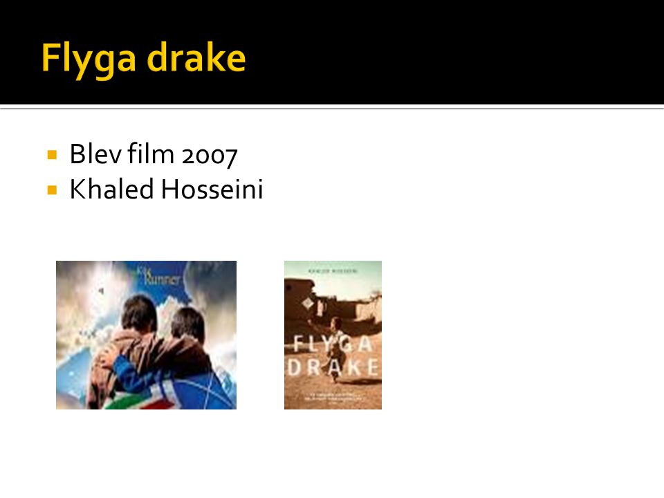 Flyga drake Blev film 2007 Khaled Hosseini
