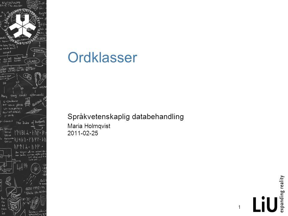 Språkvetenskaplig databehandling Maria Holmqvist 2011-02-25