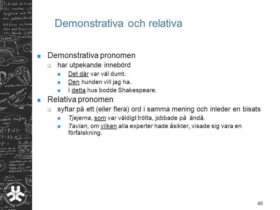 Demonstrativa och relativa