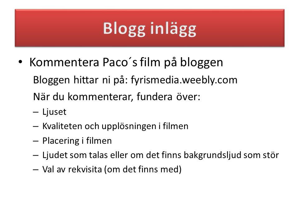 Blogg inlägg Kommentera Paco´s film på bloggen