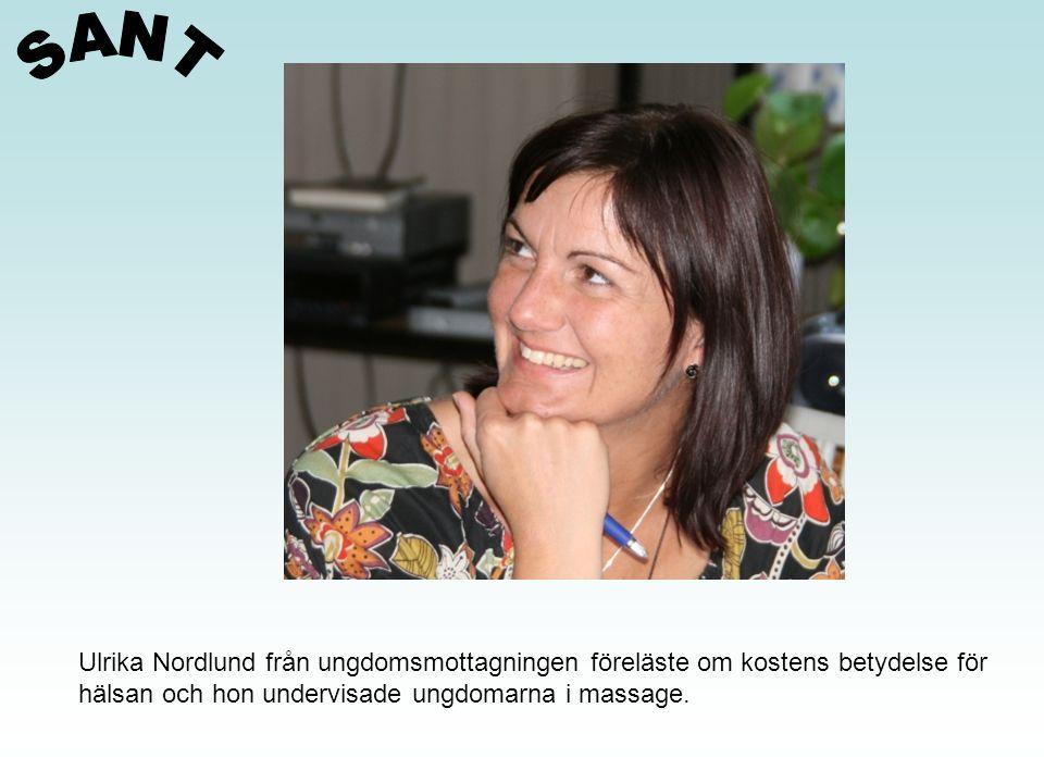SANT Ulrika Nordlund från ungdomsmottagningen föreläste om kostens betydelse för.