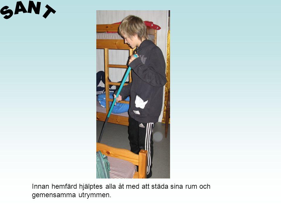 SANT Innan hemfärd hjälptes alla åt med att städa sina rum och