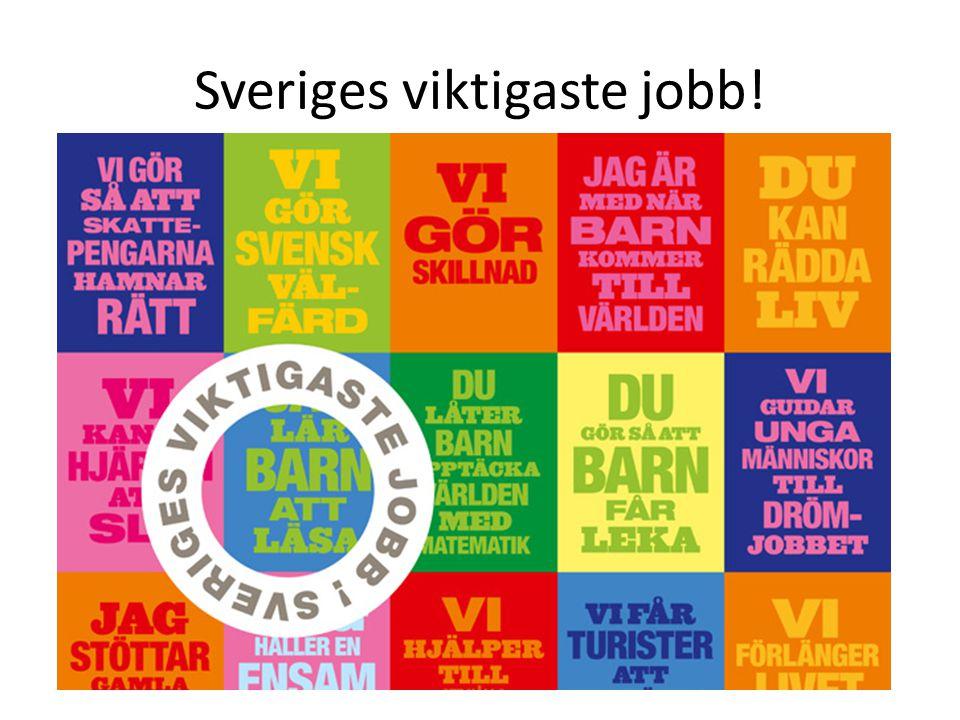 Sveriges viktigaste jobb!