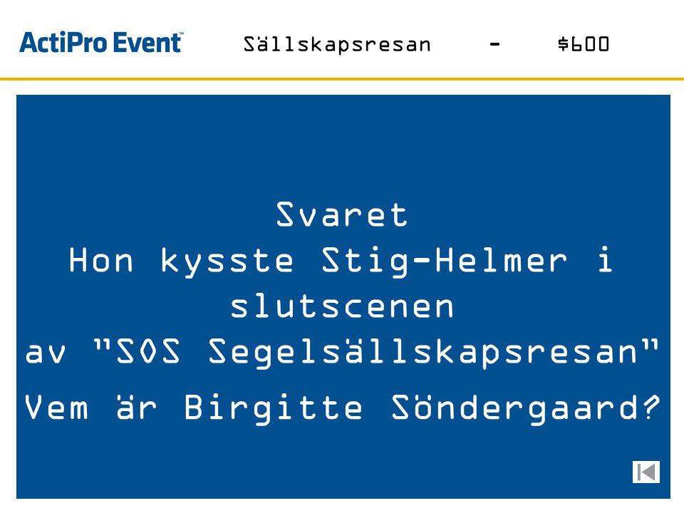 Hon kysste Stig-Helmer i slutscenen av SOS Segelsällskapsresan