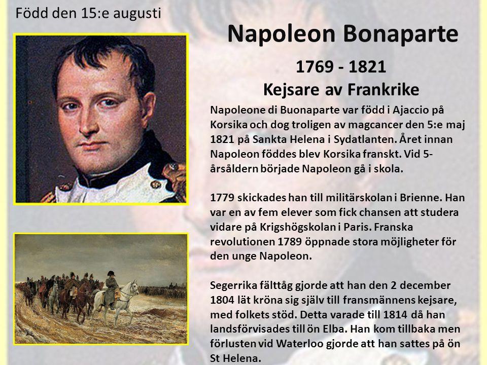 Napoleon Bonaparte 1769 - 1821 Kejsare av Frankrike