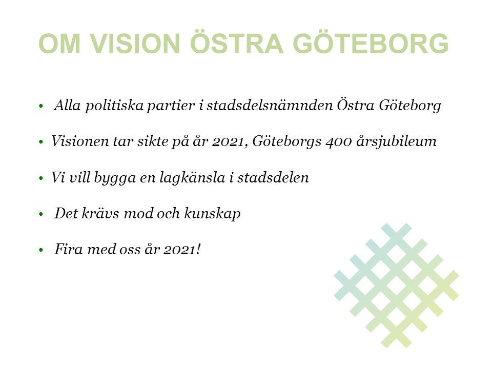 OM VISION ÖSTRA GÖTEBORG • Alla politiska partier i stadsdelsnämnden Östra Göteborg