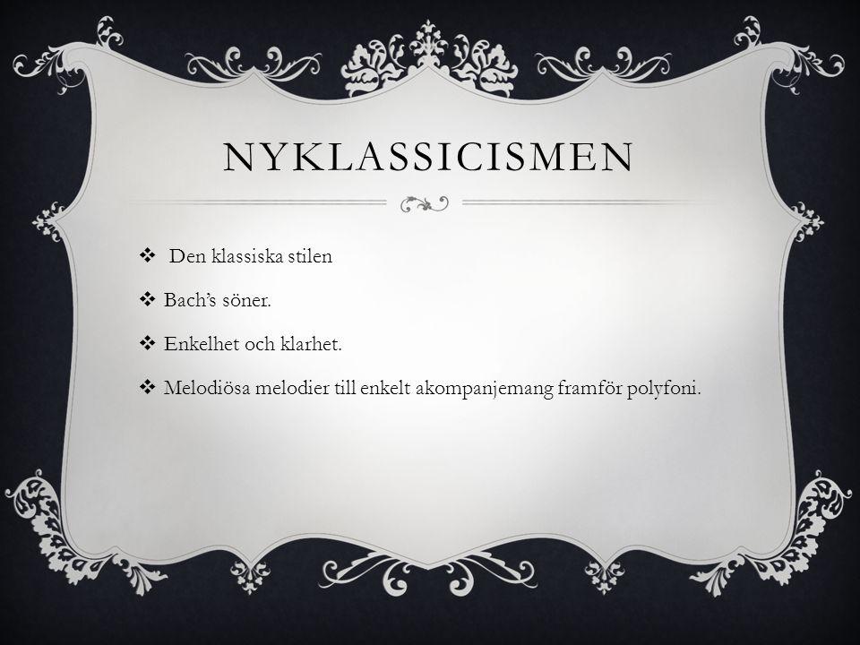 nyklassicismen Den klassiska stilen Bach's söner.
