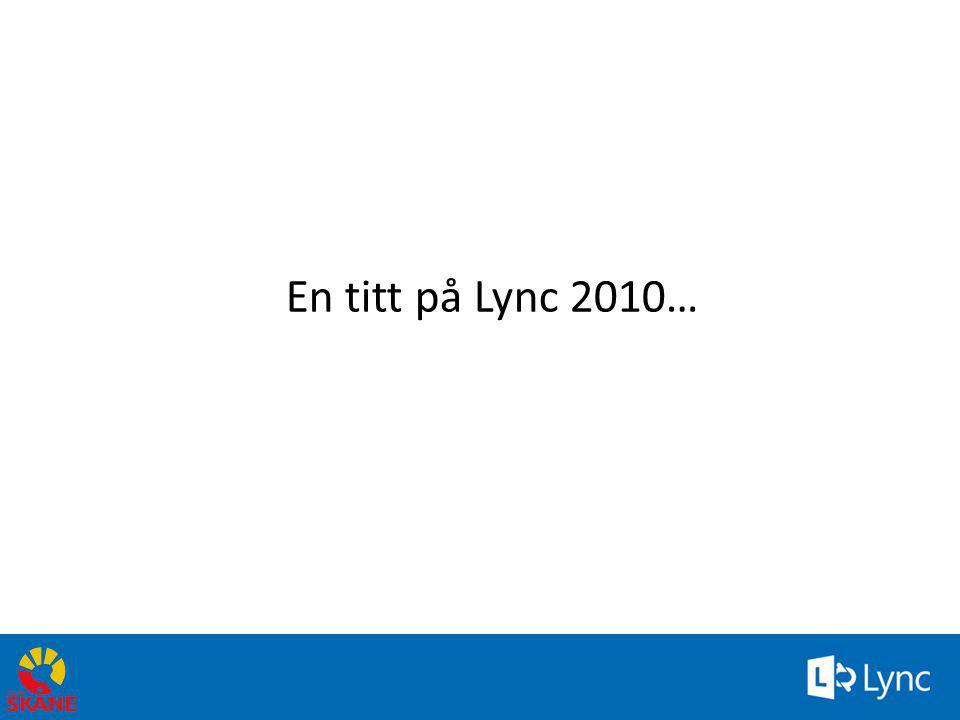 En titt på Lync 2010…