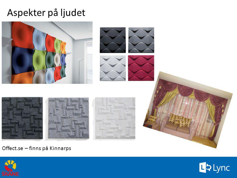Aspekter på ljudet Offect.se – finns på Kinnarps Gardiner är bra!