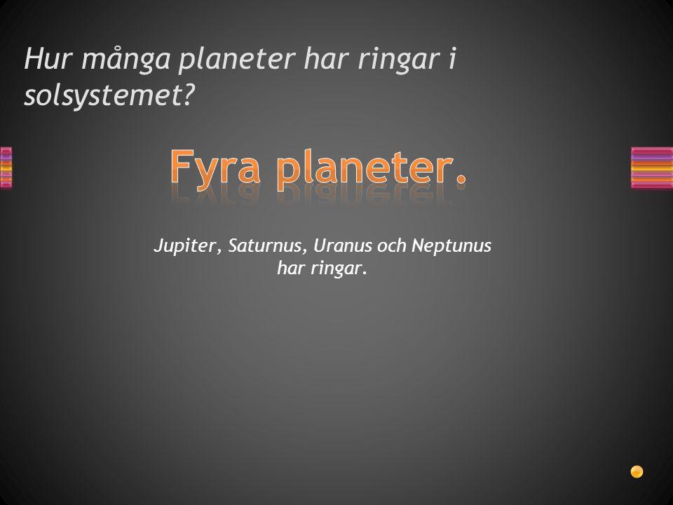 Hur många planeter har ringar i solsystemet