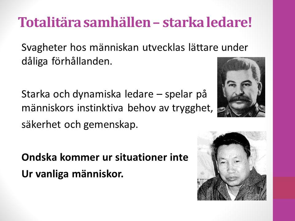 Totalitära samhällen – starka ledare!