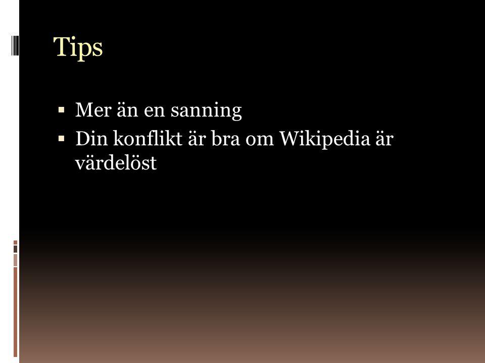 Tips Mer än en sanning Din konflikt är bra om Wikipedia är värdelöst