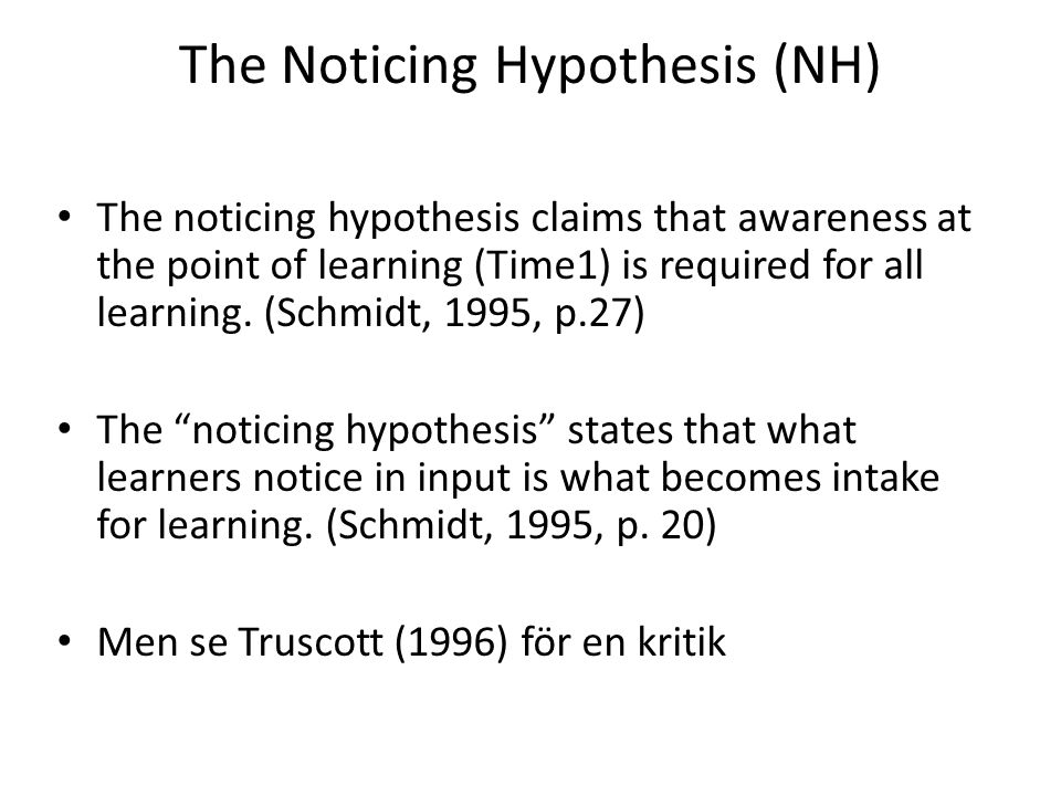 The Noticing Hypothesis (NH)