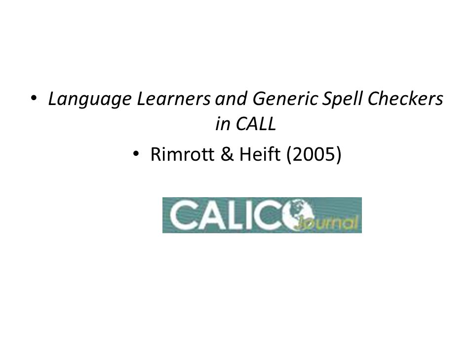 Language Learners and Generic Spell Checkers in CALL