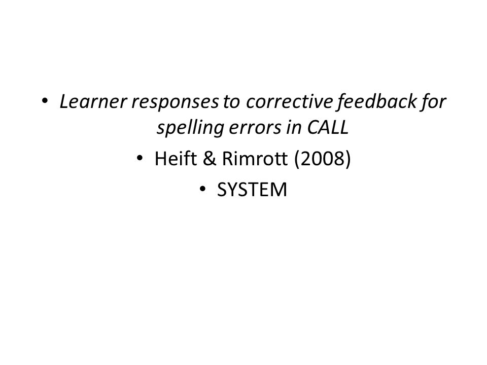 Learner responses to corrective feedback for spelling errors in CALL