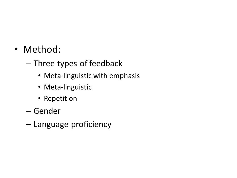 Method: Three types of feedback Gender Language proficiency