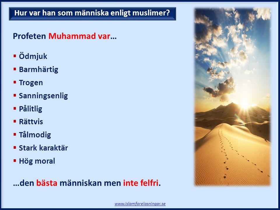 Profeten Muhammad var…
