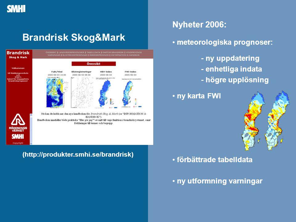 Brandrisk Skog&Mark Nyheter 2006: meteorologiska prognoser: