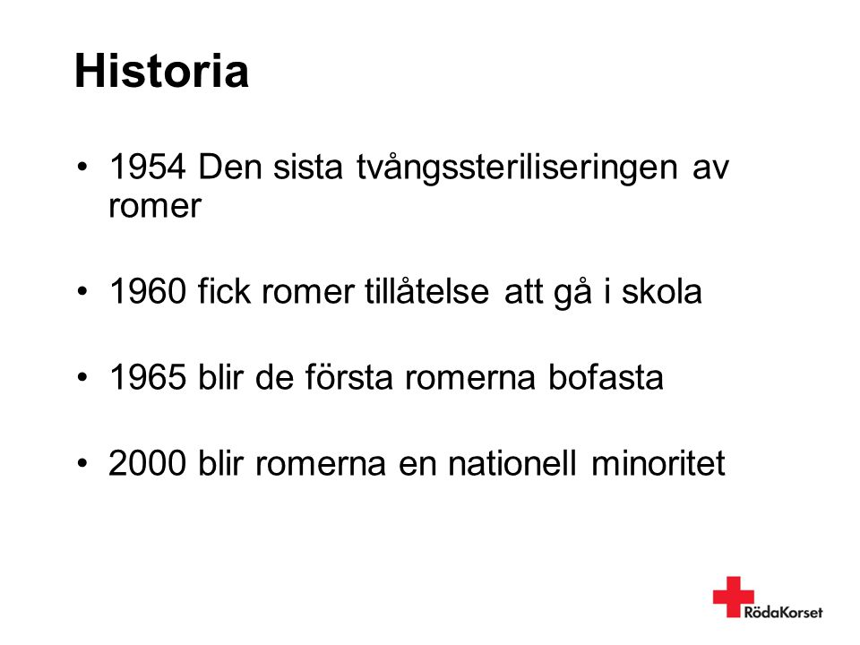 Historia 1954 Den sista tvångssteriliseringen av romer