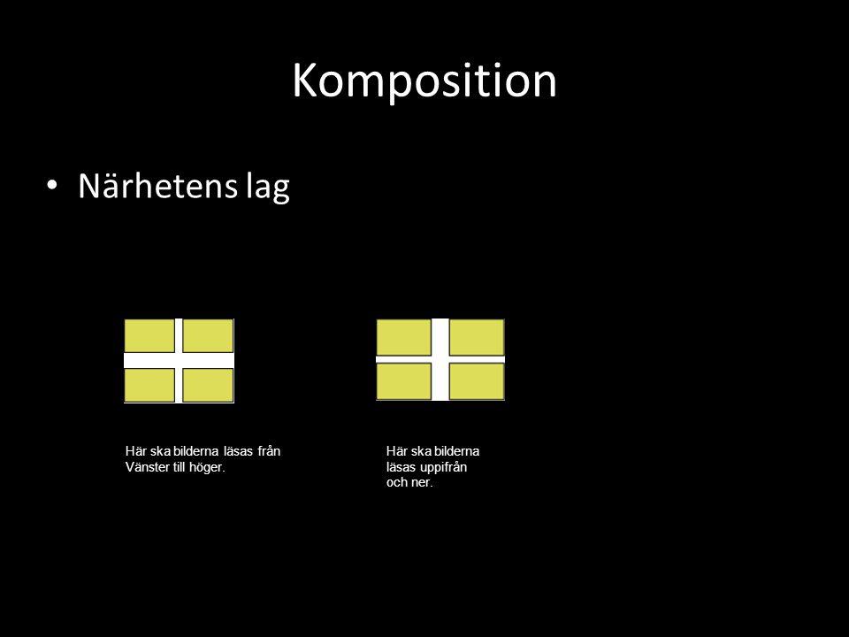 Komposition Närhetens lag Här ska bilderna läsas från