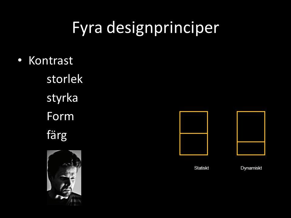 Fyra designprinciper Kontrast storlek styrka Form färg