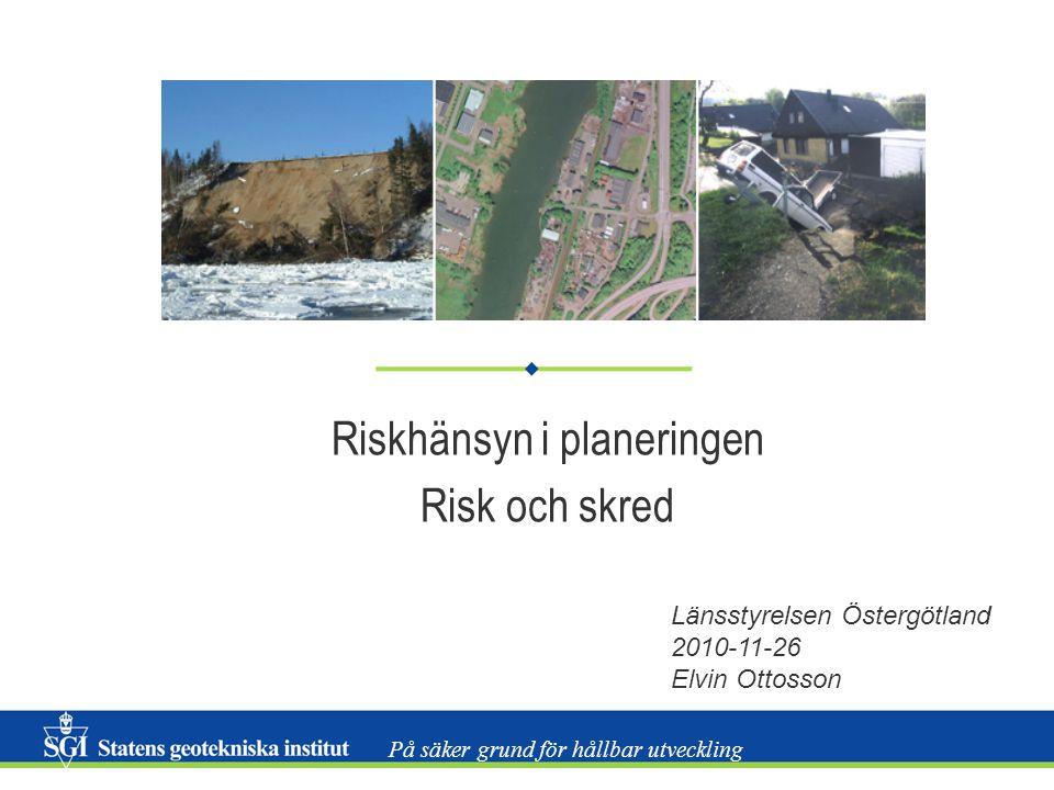 Riskhänsyn i planeringen Risk och skred