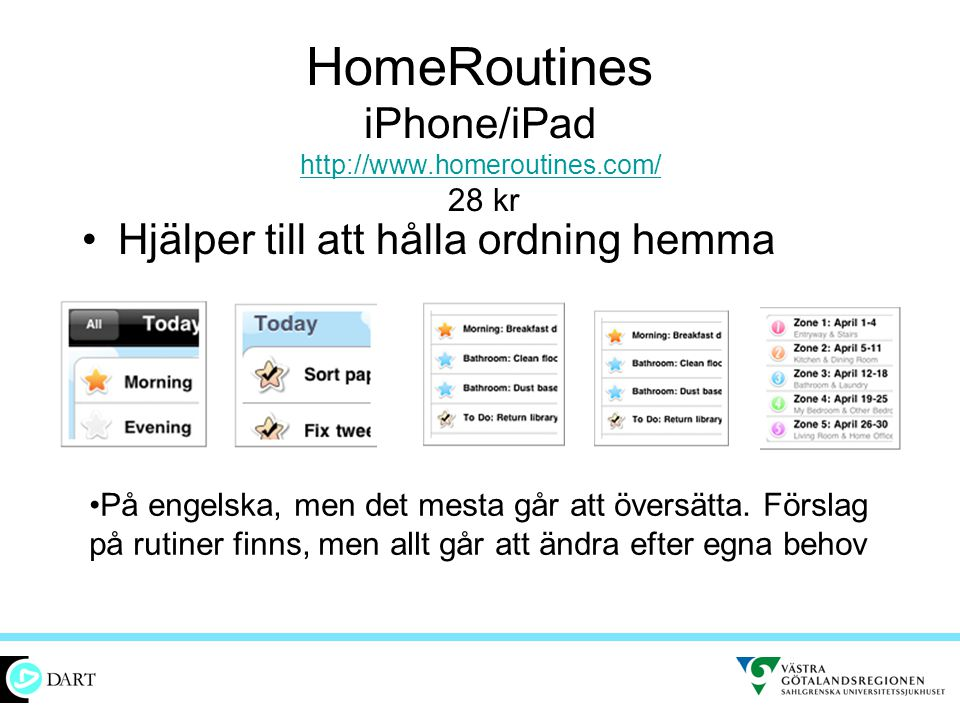 HomeRoutines iPhone/iPad http://www.homeroutines.com/ 28 kr