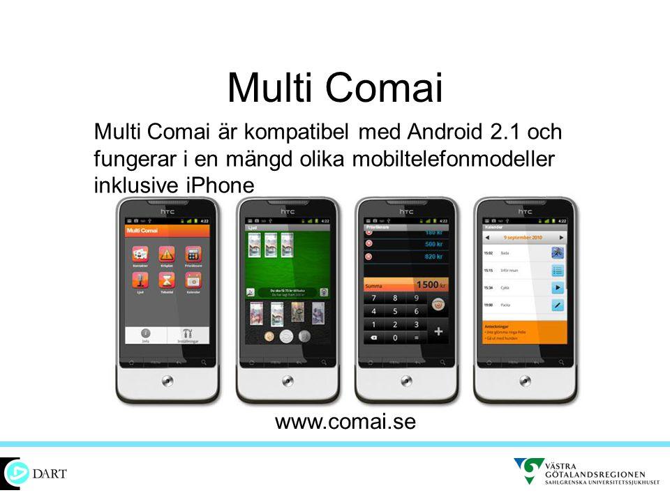 Multi Comai Multi Comai är kompatibel med Android 2.1 och fungerar i en mängd olika mobiltelefonmodeller inklusive iPhone.