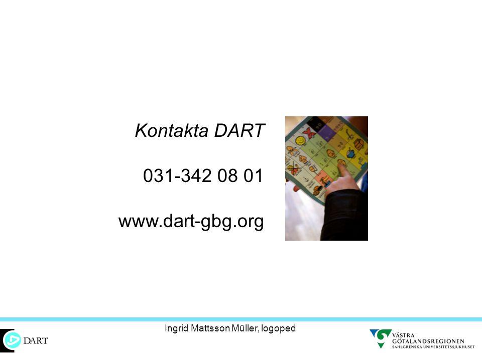 Kontakta DART 031-342 08 01 www.dart-gbg.org
