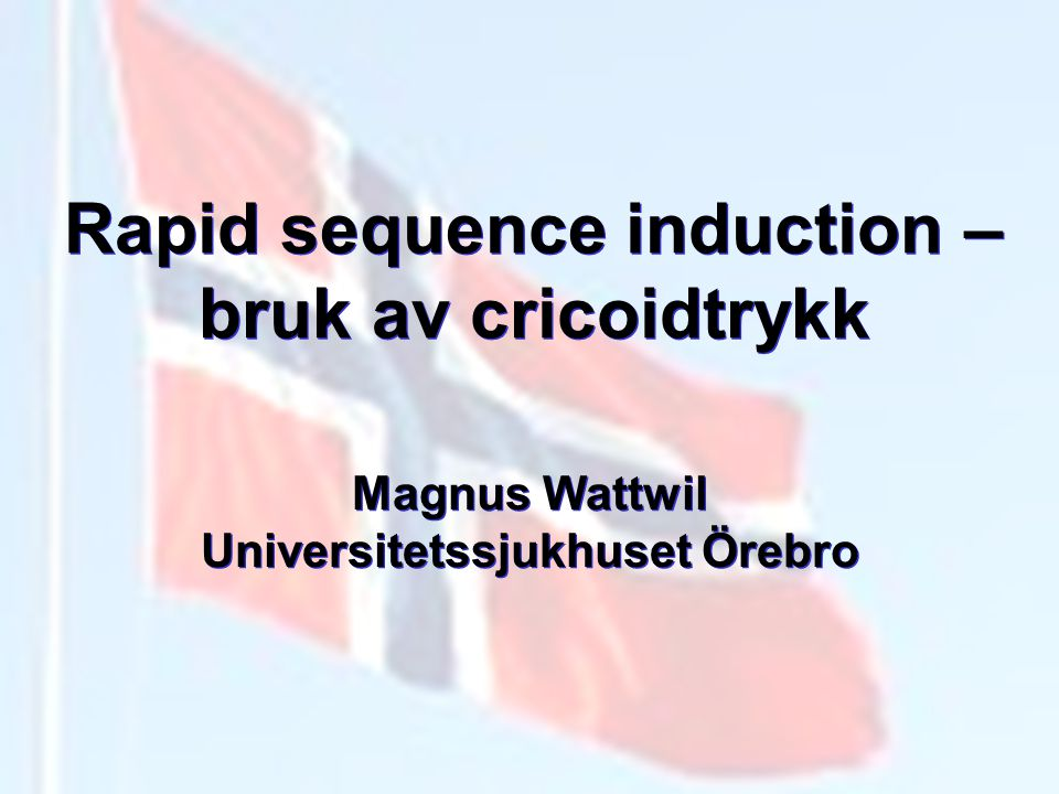 Rapid sequence induction – bruk av cricoidtrykk