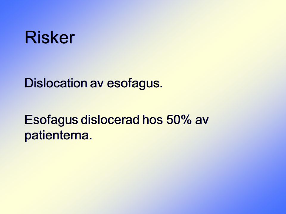 Risker Dislocation av esofagus.