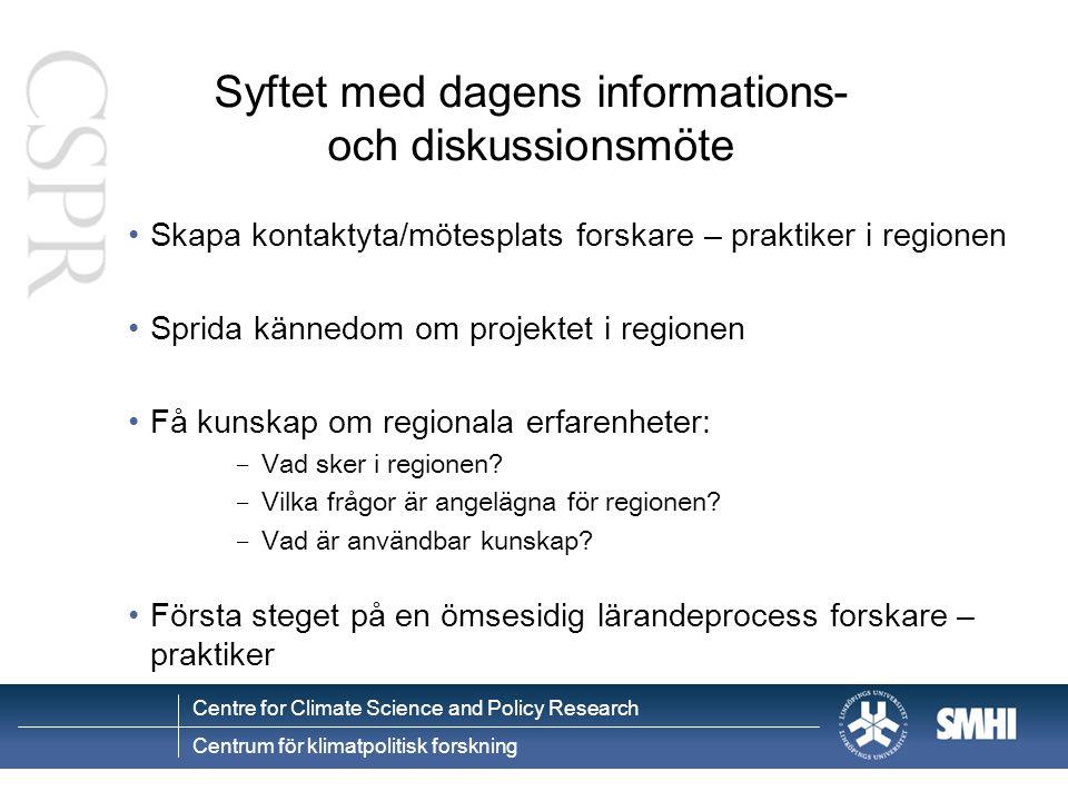 Syftet med dagens informations- och diskussionsmöte