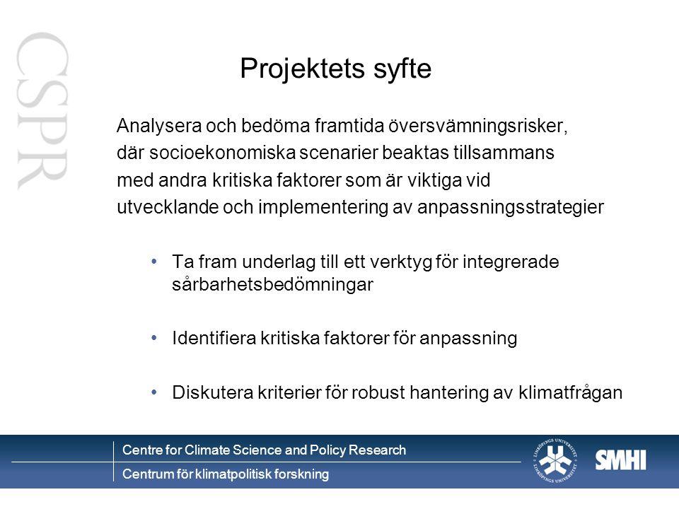 Projektets syfte Analysera och bedöma framtida översvämningsrisker,
