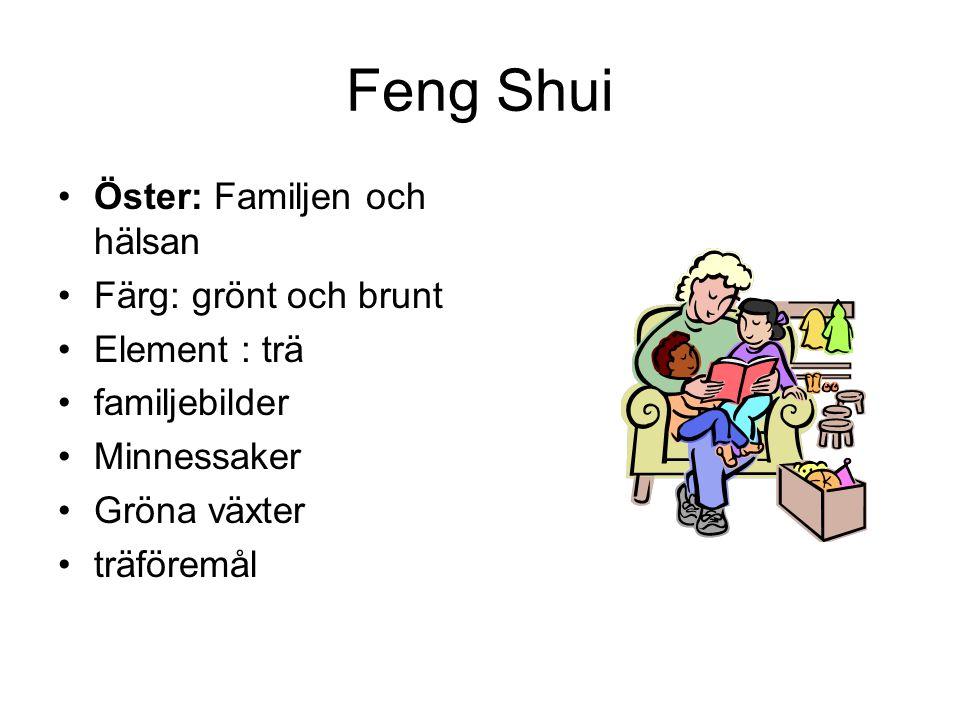 Feng Shui Öster: Familjen och hälsan Färg: grönt och brunt