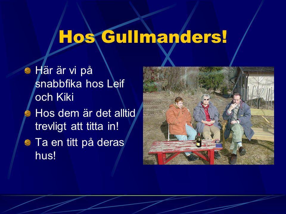Hos Gullmanders! Här är vi på snabbfika hos Leif och Kiki