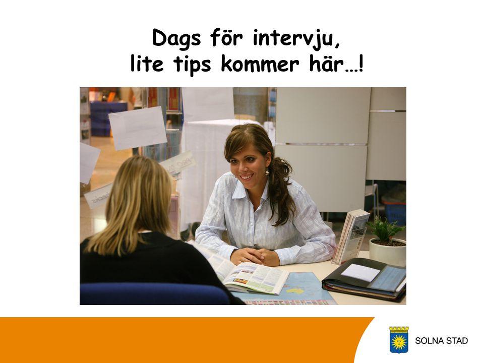 Dags för intervju, lite tips kommer här…!