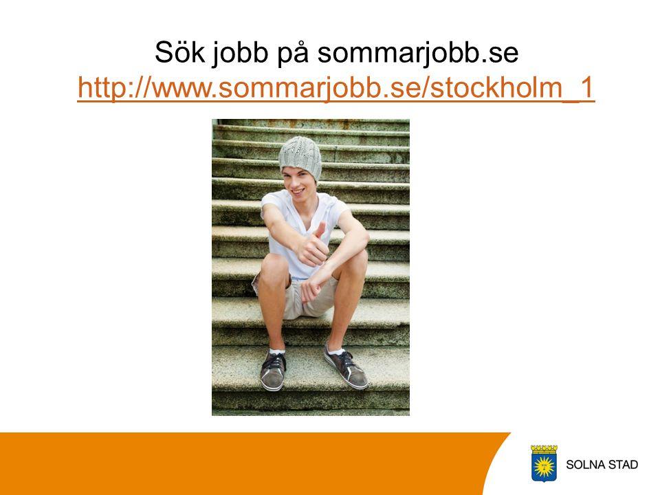 Sök jobb på sommarjobb.se http://www.sommarjobb.se/stockholm_1