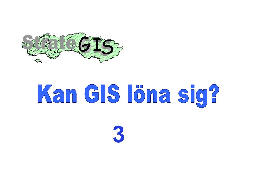 G I S Strate Kan GIS löna sig 3