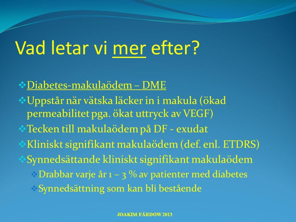 Vad letar vi mer efter Diabetes-makulaödem – DME
