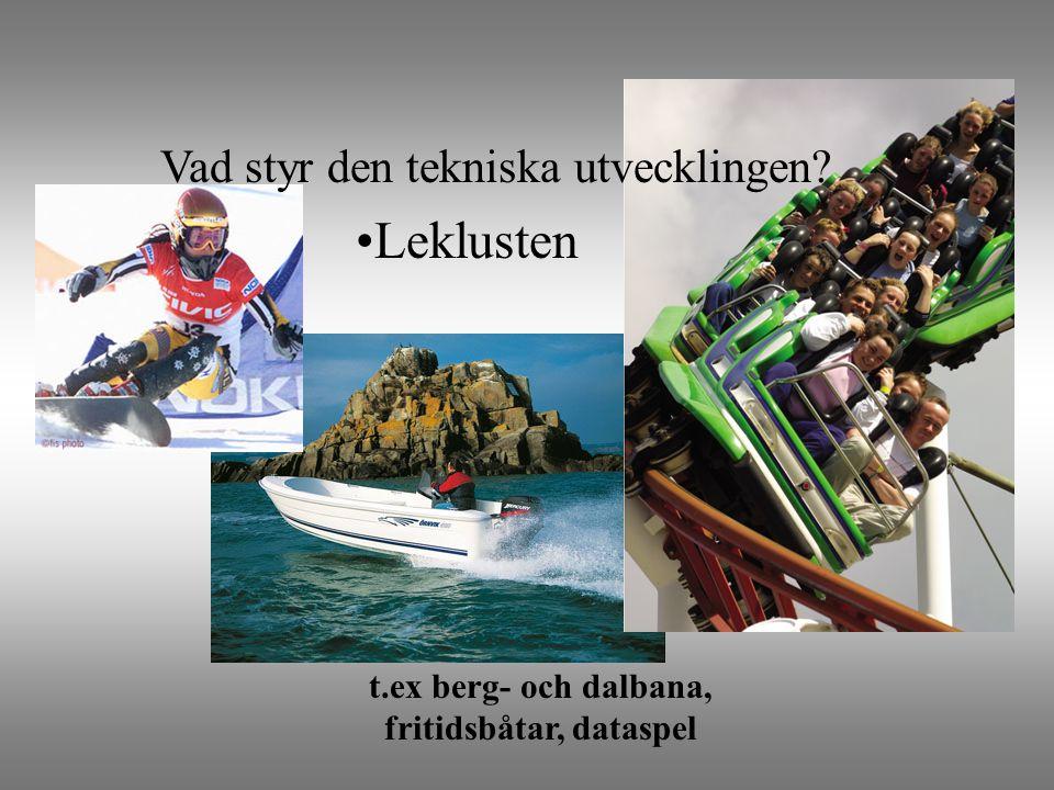 t.ex berg- och dalbana, fritidsbåtar, dataspel