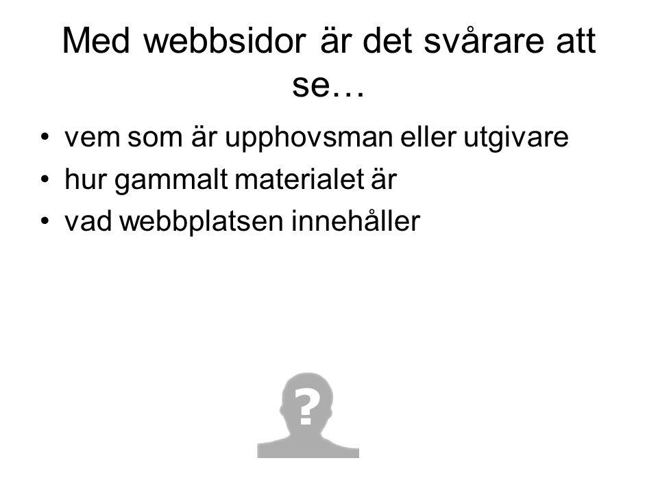 Med webbsidor är det svårare att se…